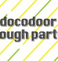 6/30(金)開催 docodoor rough partyにつ